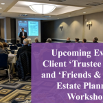 Upcoming Events at Legacy Estate Planning Client Trustee School and Friends and Family Estate Planning Workshop in Bellevue